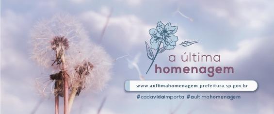 """Imagem ilustrativa com fundo roxo com o título """"a última homenagem"""" e o endereço do site www.aultimahomenagem.prefeitura.sp.gov.br"""