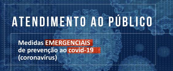 """A imagem com fundo azul traz os dizeres """"Atendimento ao Público: medidas emergenciais de prevenção ao covid-19 (coronavírus)"""""""