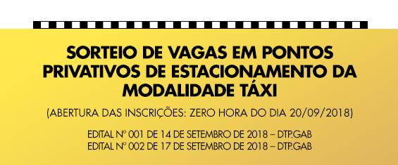 """Imagem com fundo amarelo e o texto """"Sorteio de vagas em pontos privativos de estacionamento da modalidade táxi. Edital n. 001 de 14 de setembro de 2018 - DTP.GAB"""""""