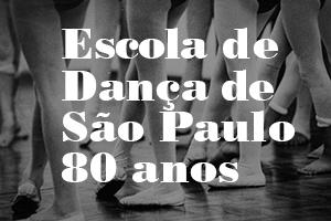 """Pernas de bailarinas ensaiando escrito na frente """"Escola de Dança de São Paulo 80 Anos"""""""